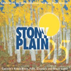 772532127424- Stony Plain Records 25th Anniversary - Digital [mp3]