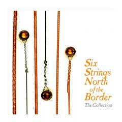773958118027- Six Strings North Of The Border The Collection - Digital [mp3]