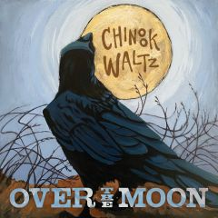 803057059225-Over the Moon-Chinook Waltz-CD