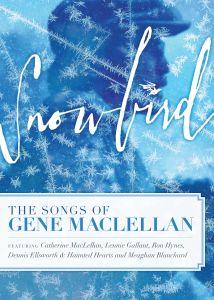 620638058299 - Snowbird: The Songs of Gene Maclellan - DVD