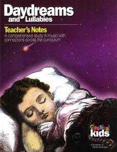 Classical Kids - Daydreams & Lullabies (Teacher's Notes)